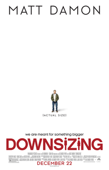This is a poster for Downsizing (film). The poster art copyright is believed to belong to the distributor of the film, the publisher of the film or the graphic artist.